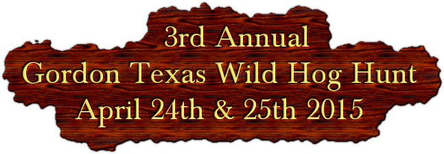 3rd Annual - Gordon Texas Wild Hog Hunt